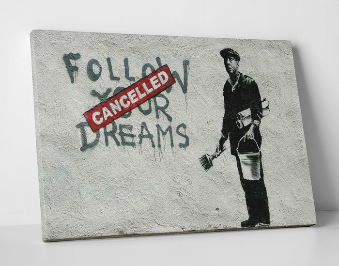 Banksy Art at Touch Of Modern - Follow Your Dreams - Cancelled